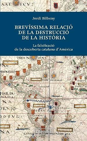 Brevissima relació de la destrucció de la: Bilbeny, Jordi