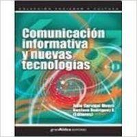 Comunicación informativa y nuevas tecnologias GranAldea editores: Carvajal/Rodriguez
