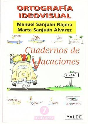 Ortografía ideovisual. Cuadernos de vacaciones nº 7: Sanjuán Nájera, Manuel