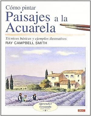 Como pintar paisajes a la acuarela: Campbell Smith, Ray
