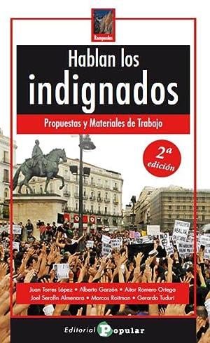 Hablan los indignados Propuestas y materiales de: Torres López, Juan/Garzón,