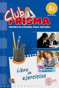 CLUB PRISMA Nivel A1 - Ejercicios para: Equipo Club Prisma