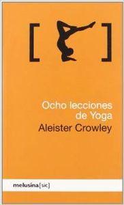 Ocho lecciones de Yoga: Crowley Bishop, Aleister
