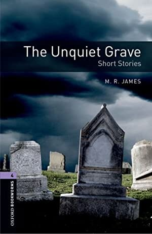 Oxford Bookworms. Stage 4: The Unique Grave: James, M.R.