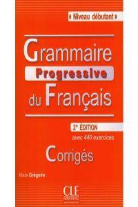 Grammaire progressive francais debutat avec 440 exercices: Gregoire,MaÏa