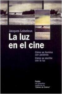 La luz en el cine Cómo se: Jacques Loiseleux