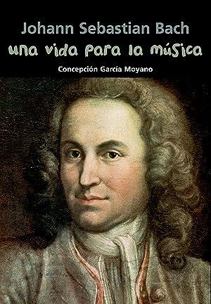 Una vida para la música (Johann Sebastian: García Moyano, Conchita