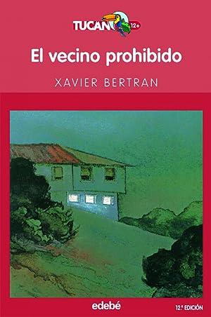 El vecino prohibido: Xavier Bertran I