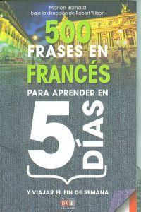 500 Frases en frances para aprender en 5 dias: Bernard, Marion