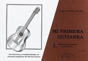 Mi primera guitarra Vol.1: GARRIDO, Juan Francisco
