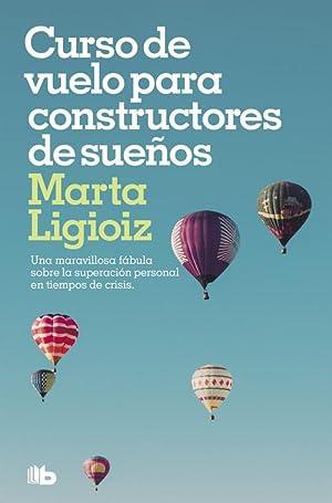 Curso de vuelo para constructores de sueños: Ligioiz Vazquez, Marta