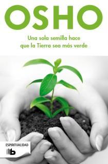 Una sola semilla hace que la Tierra: Osho
