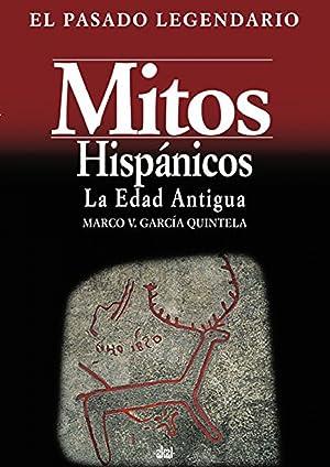 Mitos hispanicos I, la edad antigua: Garcia Quintela, Marco