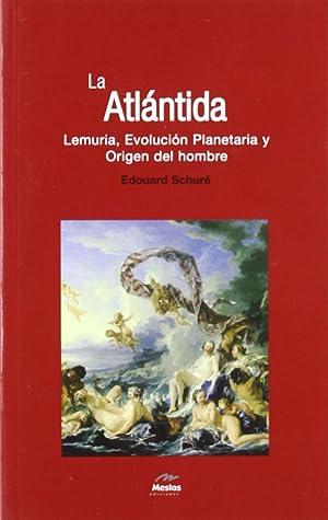 La Atlántida, evolución planetaria y origen del: Shure, Edouard