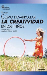 Cómo desarrollar la creatividad en los niños: Artola González, Teresa
