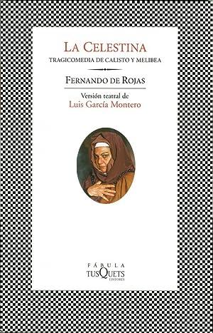 La Celestina. Tragicomedia de Calisto y Melibea: de Rojas, Fernando