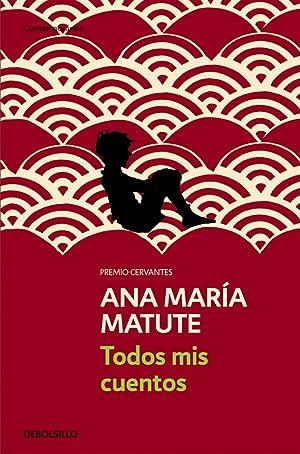 Todos mis cuentos: Matute,Ana Maria