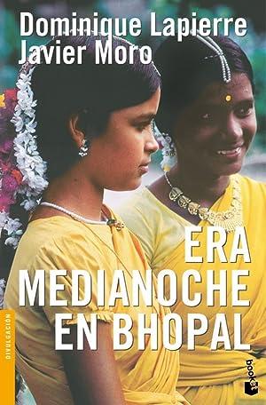 Era medianoche en Bhopal: Dominique Lapierre/Javier Moro