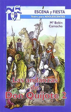 Andanzas de don quijote 2 teatro para: Camacho, Mº Belén