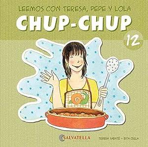 Chup-chup 12 Leemos con teresa, pepe y: Sabaté Rodié, Teresa