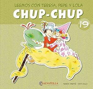 Chup-chup 19 Leemos con teresa, pepe y: Sabaté Rodié, Teresa
