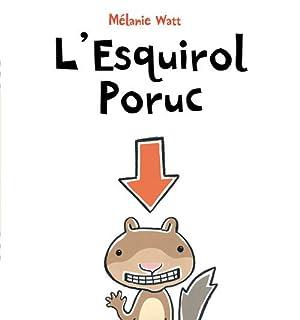 L'Esquirol Poruc (tapa tova): Watt, Mélanie