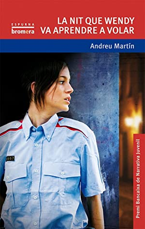 La nit que Wendy va aprendre a: Andreu Martin Farrero