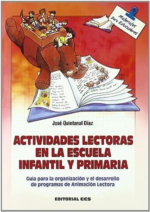 Actividades lectoras escuela infantil y primaria: Quintanal Diaz, Jose