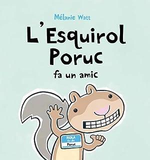 L'Esquirol Poruc fa un amic (tapa tova): Watt, Mélanie