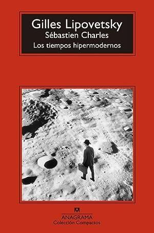 Los tiempos hipermodernos: Lipovetsky, Gilles