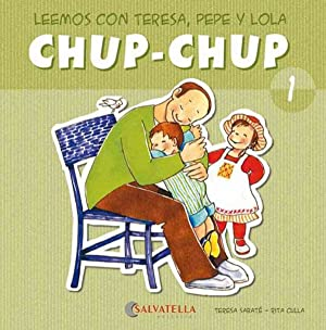Chup-chup 1 Leemos con teresa,pepe y lola: Sabaté Rodié, Teresa