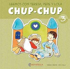 Chup-chup 3 Leemos con teresa, pepe y: Sabaté Rodié, Teresa