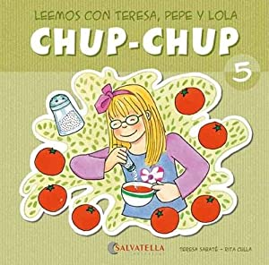 Chup-chup 5 Leemos con teresa, pepe y: Sabaté Rodié, Teresa