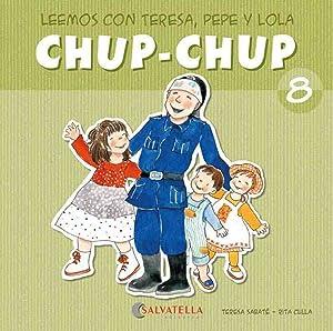 Chup-chup 8 Leemos con teresa, pepe y: Sabaté Rodié, Teresa