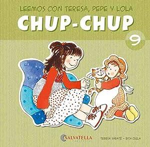 Chup-chup 9 Leemos con teresa, pepe y: Sabaté Rodié, Teresa