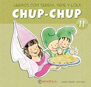 Chup-chup 11 Leemos con teresa, pepe y: Sabaté Rodié, Teresa