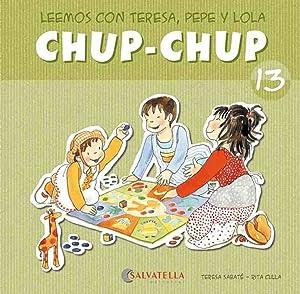 Chup-chup 13 Leemos con teresa, pepe y: Sabaté Rodié, Teresa