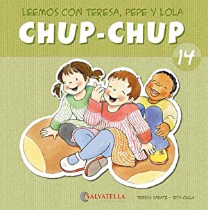 Chup-chup 14 Leemos con teresa, pepe y: Sabaté Rodié, Teresa