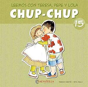 Chup-chup 15 Leemos con teresa. pepe y: Sabaté Rodié, Teresa