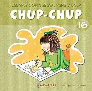Chup-chup 16 Leemos con teresa, pepe y: Sabaté Rodié, Teresa