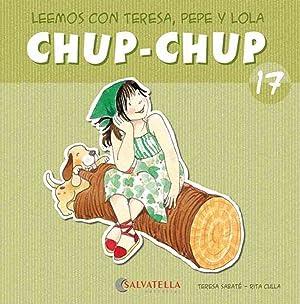 Chup-chup 17 Leemos con teresa, pepe y: Sabaté Rodié, Teresa