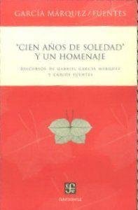 Cien años de soledad y un homenaje : Discursos de Gabriel García Márquez y ...