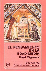 El pensamiento en la Edad Media: Vignaux, Paul