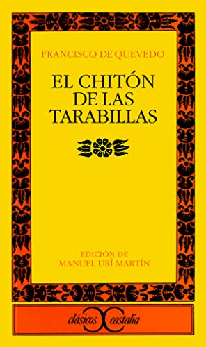El chitón de las tarabillas: Quevedo, Francisco De