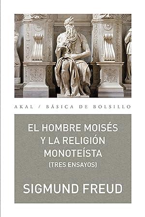 El hombre Moisés y la religión nonoteísta: Freud, Sigmund