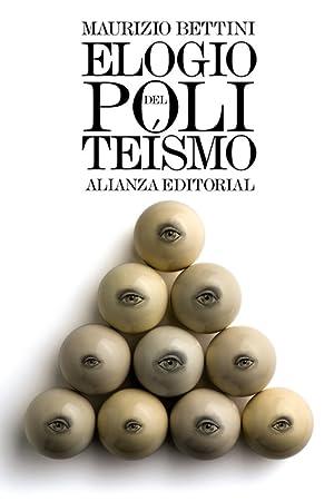 Elogio del politeísmo: Bettini, Maurizio