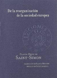 De la reorganización de la sociedad europea: Claudie-henri De Saint-simon