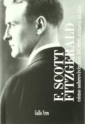 Como sobrevivir con 36000 dolares al aÑo: Fitzgerald, Scott F.