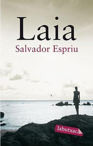 Laia. Unes esvanides ombres del nostre mar: Salvador Espriu