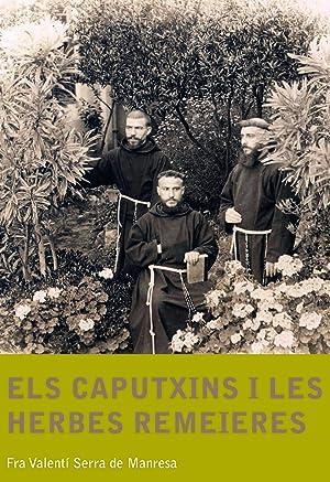Els caputxins i les herbes remeieres: Serra de Manresa,